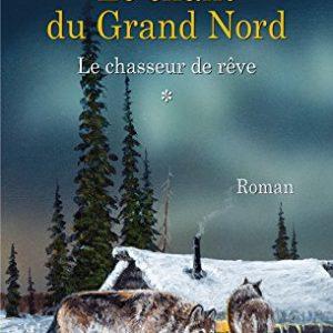 Le-Chant-du-Grand-Nord-tome-1-Le-Chasseur-de-rve-0